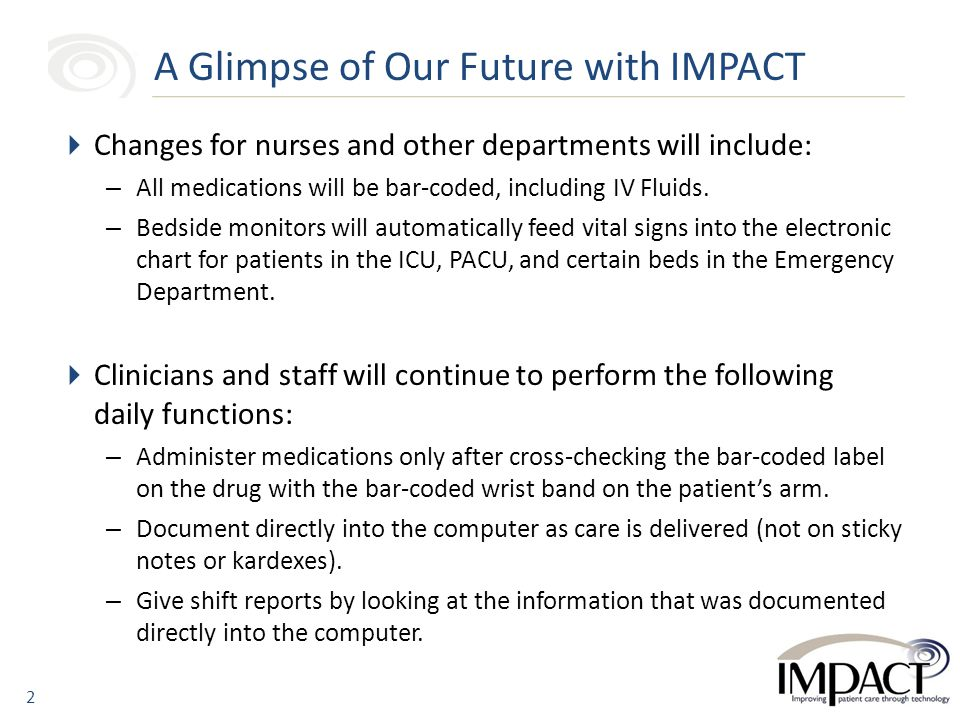  Changes for nurses and other departments will include: – All medications will be bar-coded, including IV Fluids.