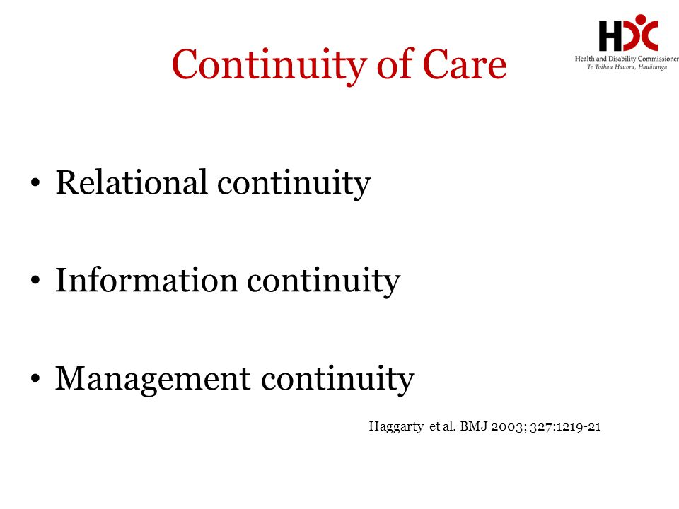 Continuity of Care Relational continuity Information continuity Management continuity Haggarty et al. BMJ 2003; 327:1219-21