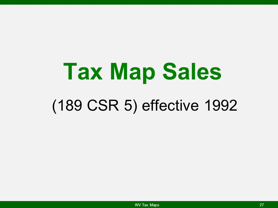 Tax Map Sales (189 CSR 5) effective 1992 WV Tax Maps27