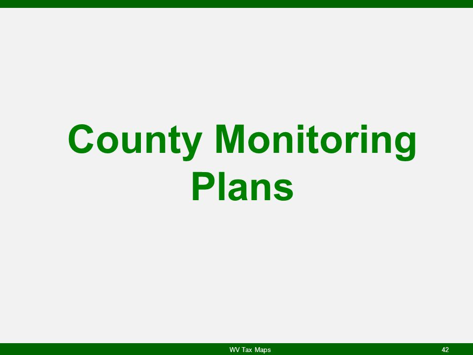 County Monitoring Plans WV Tax Maps42
