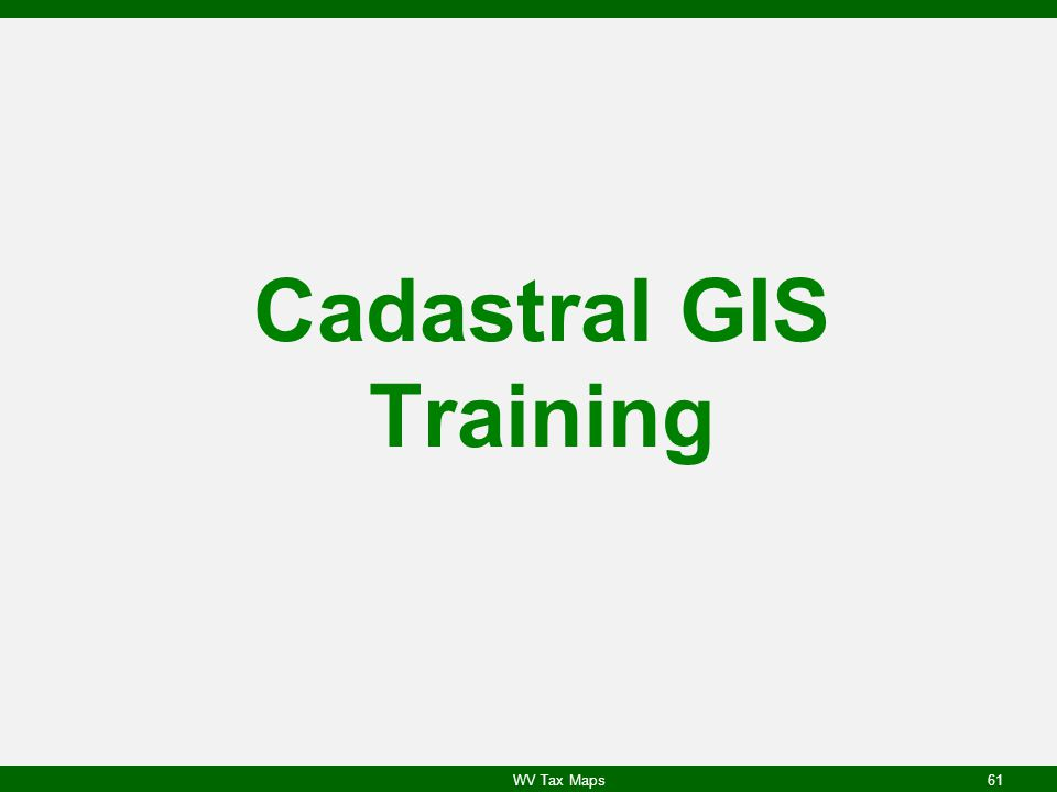 Cadastral GIS Training WV Tax Maps61