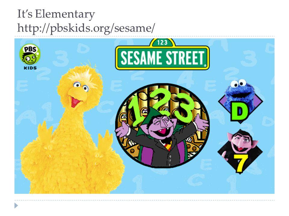 It's Elementary http://pbskids.org/sesame/