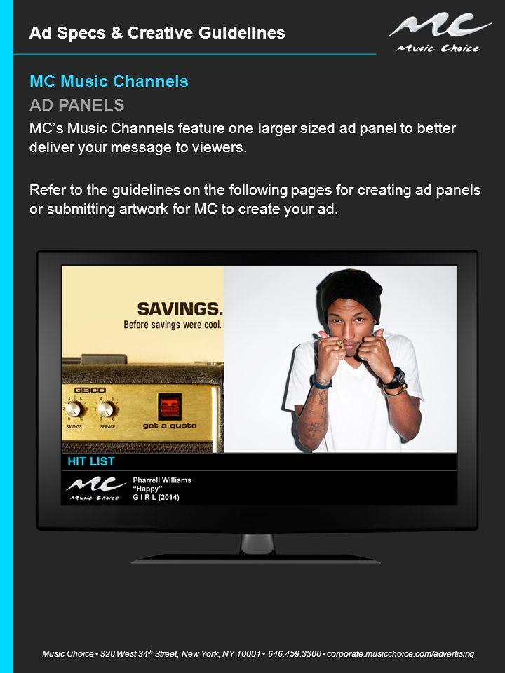 Ad Specs & Creative Guidelines MC Music Channels AD PANELS MC's Music Channels feature one larger sized ad panel to better deliver your message to viewers.