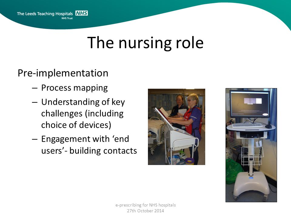 The nursing role Pre-implementation – Process mapping – Understanding of key challenges (including choice of devices) – Engagement with 'end users'- b