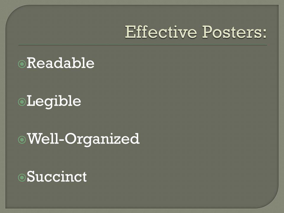  Readable  Legible  Well-Organized  Succinct