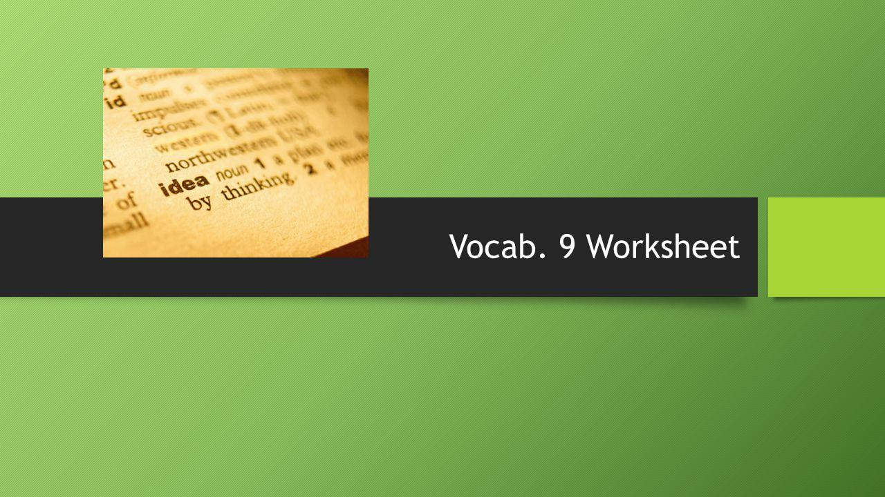 Vocab. 9 Worksheet