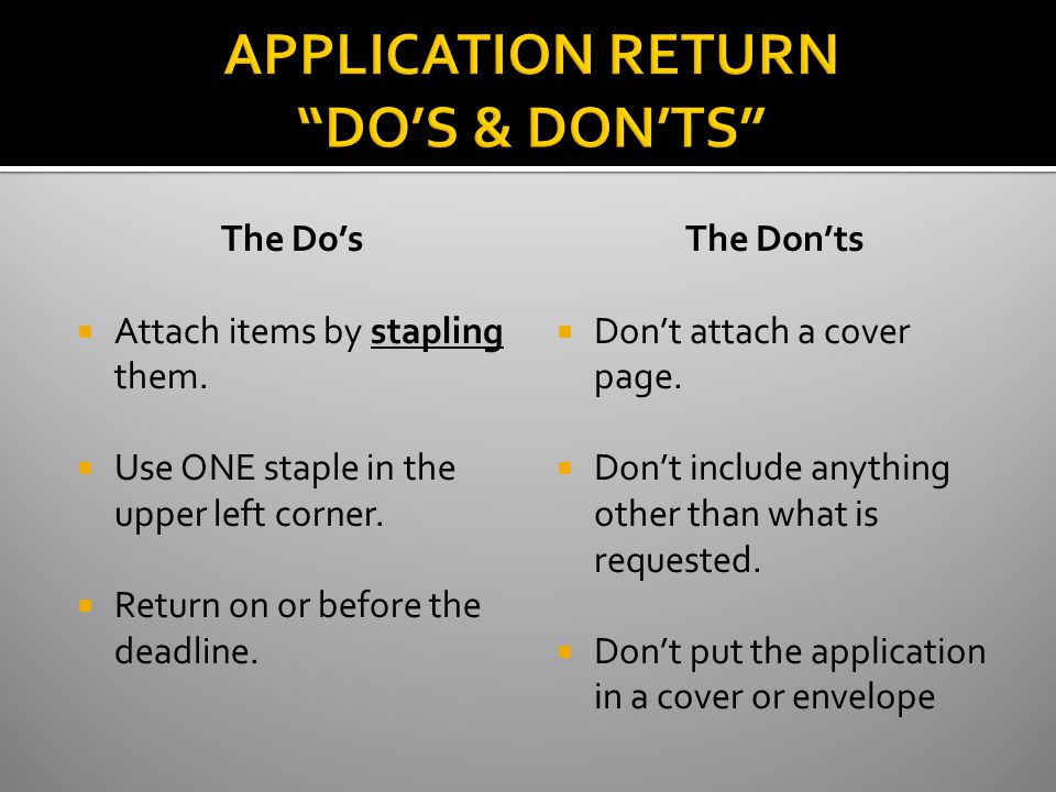 The Do's  Attach items by stapling them.  Use ONE staple in the upper left corner.