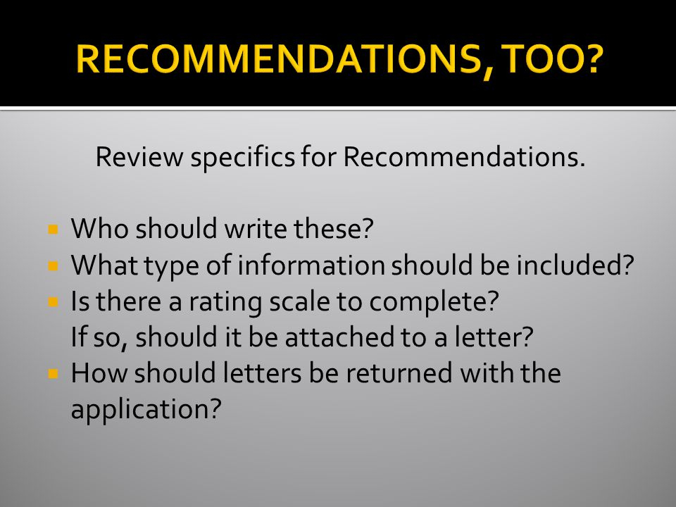 Review specifics for Recommendations.  Who should write these.