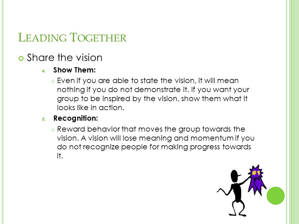 L EADING T OGETHER Share the vision 4.