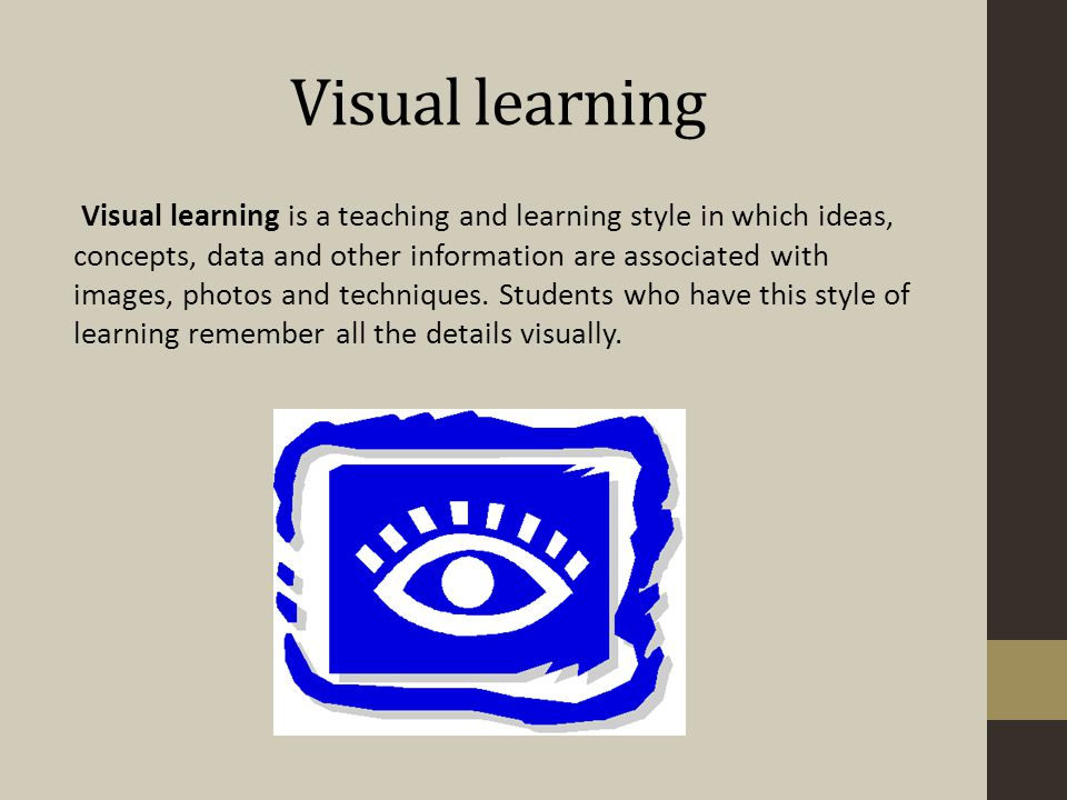 Visual learning Visual learning is a teaching and learning style in which ideas, concepts, data and other information are associated with images, photos and techniques.
