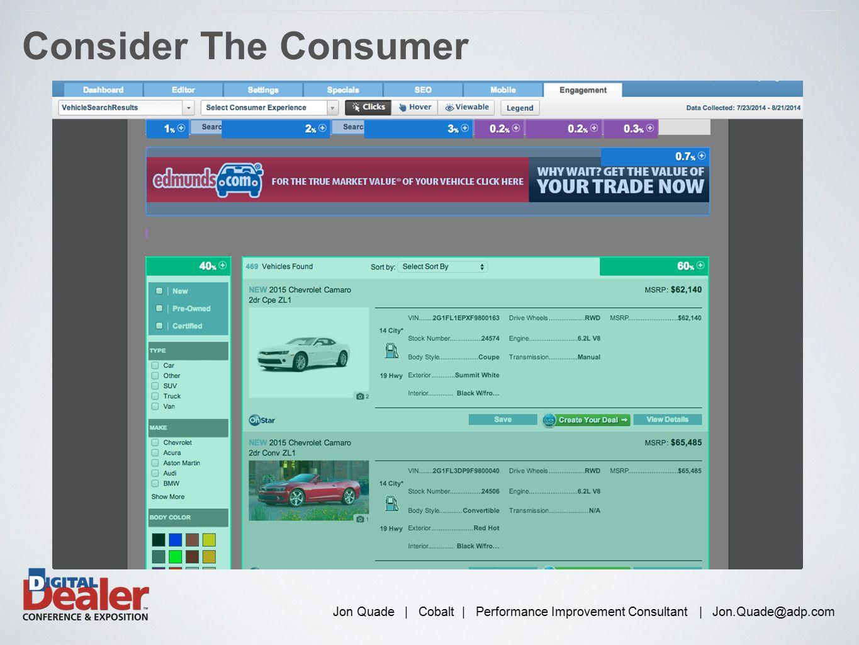 Jon Quade | Cobalt | Performance Improvement Consultant | Jon.Quade@adp.com Consider The Consumer