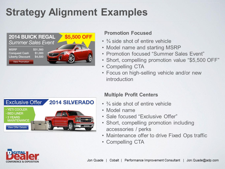Jon Quade | Cobalt | Performance Improvement Consultant | Jon.Quade@adp.com Strategy Alignment Examples Multiple Profit Centers ¾ side shot of entire