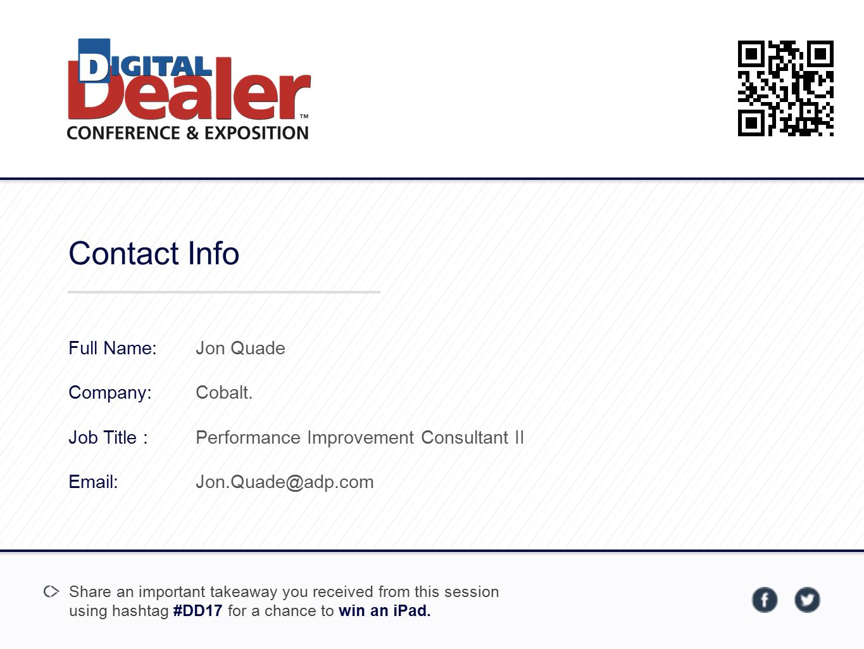 Contact Info Full Name: Company: Job Title : Email: Jon Quade Cobalt. Performance Improvement Consultant II Jon.Quade@adp.com Share an important takea