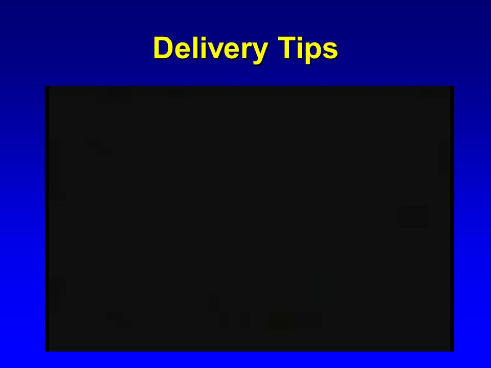 Delivery Tips