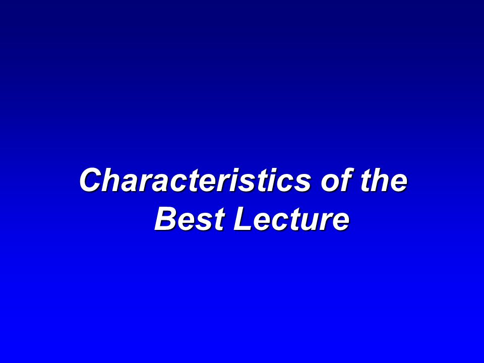 Characteristics of the Worst Lecture