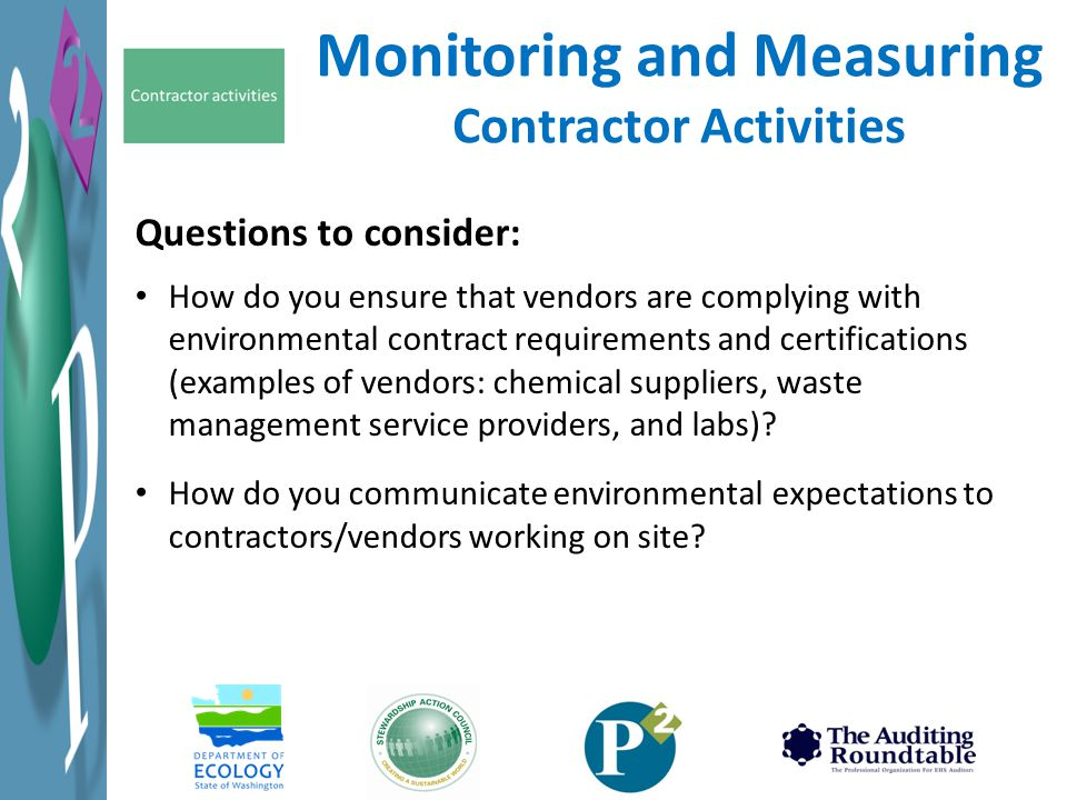 Questions to consider: How do you ensure that vendors are complying with environmental contract requirements and certifications (examples of vendors: chemical suppliers, waste management service providers, and labs).
