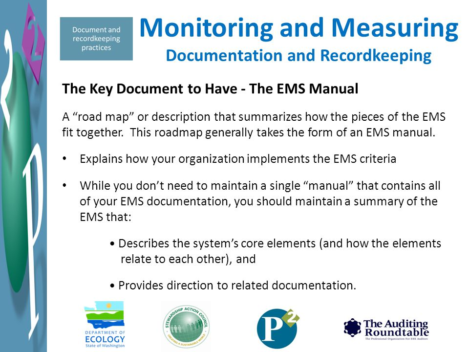 """The Key Document to Have - The EMS Manual A """"road map"""" or description that summarizes how the pieces of the EMS fit together. This roadmap generally t"""