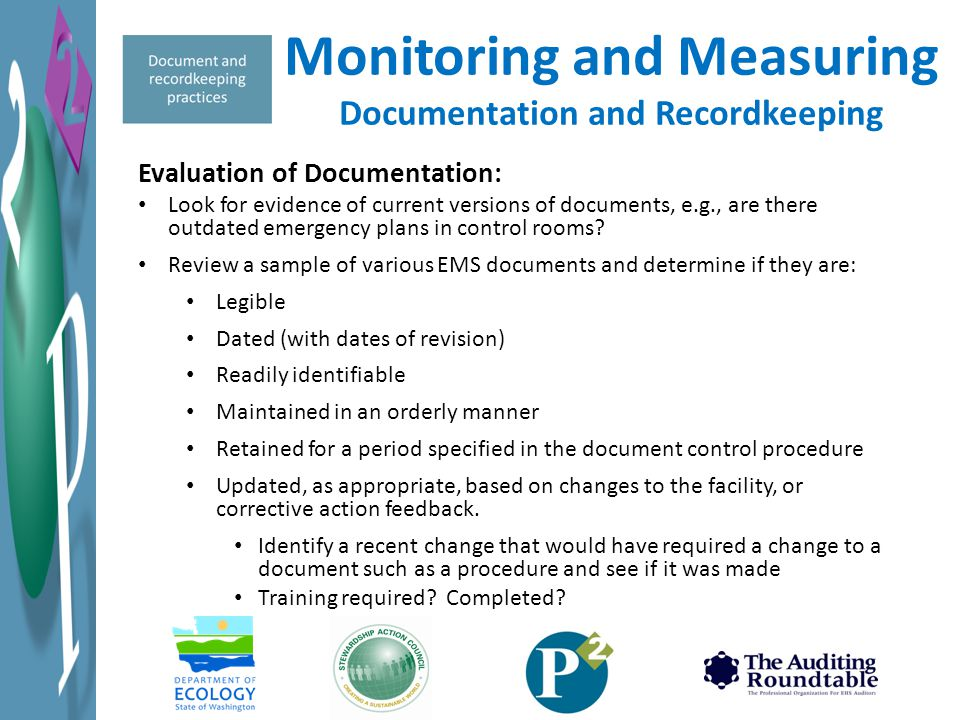 Evaluation of Documentation: Look for evidence of current versions of documents, e.g., are there outdated emergency plans in control rooms? Review a s