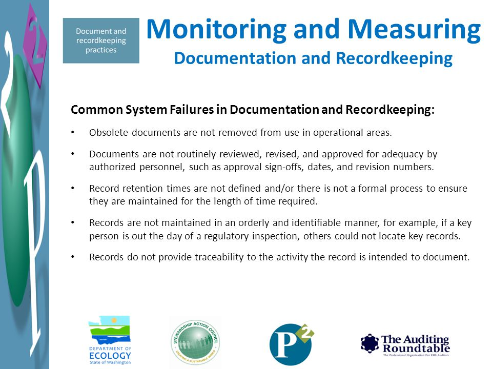 Monitoring and Measuring Documentation and Recordkeeping Common System Failures in Documentation and Recordkeeping: Obsolete documents are not removed from use in operational areas.