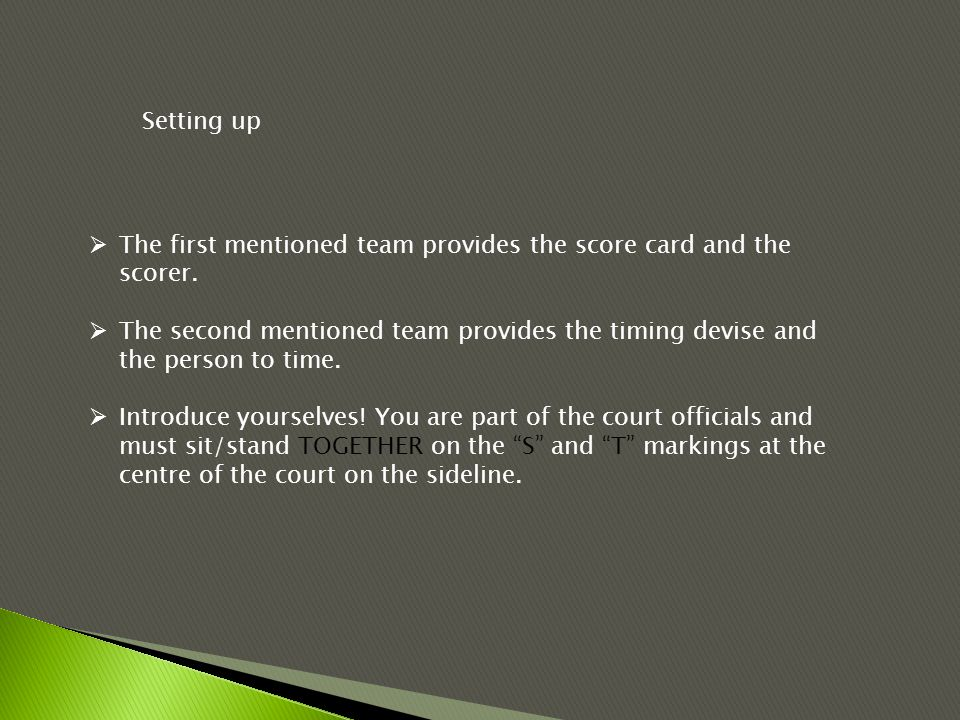  The first mentioned team provides the score card and the scorer.