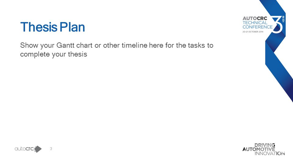 3 Thesis Plan Show your Gantt chart or other timeline here for the tasks to complete your thesis