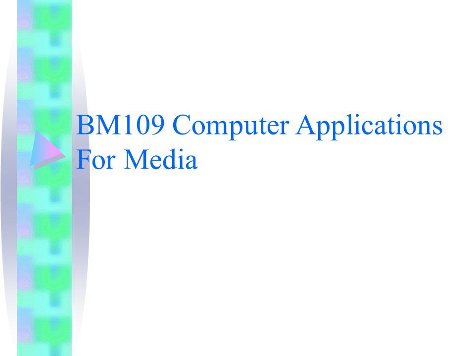 BM109 Computer Applications For Media