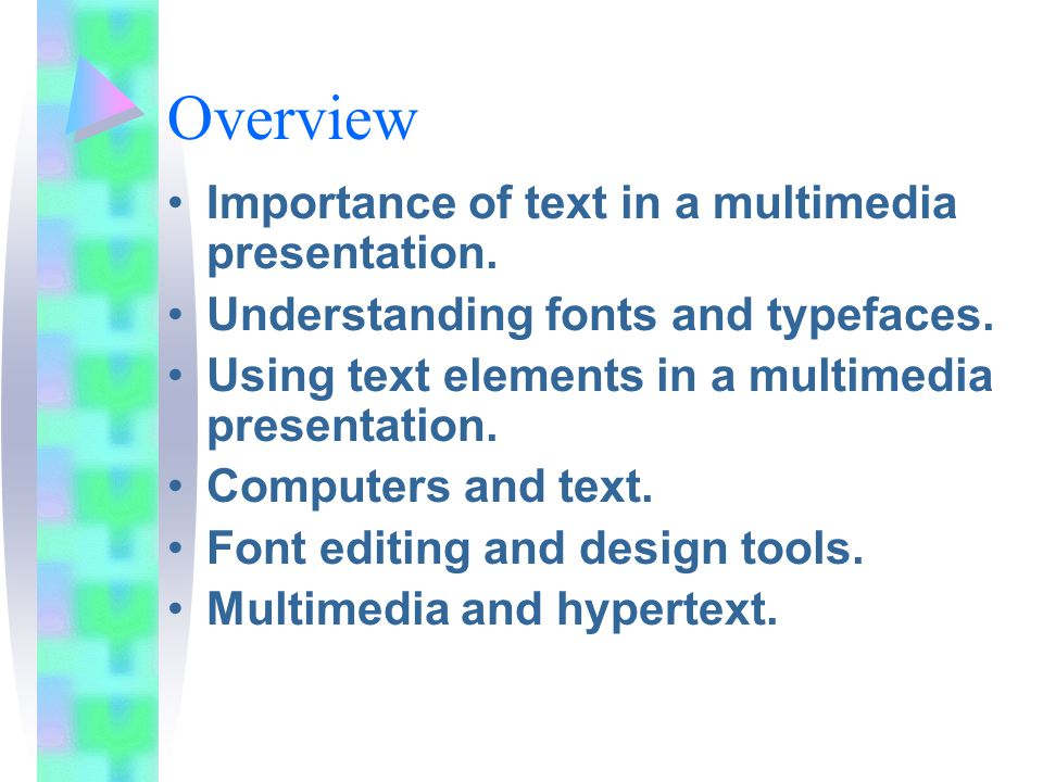 Overview Importance of text in a multimedia presentation.