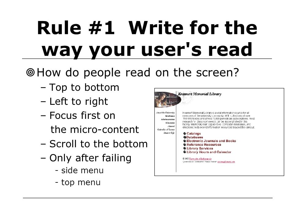 Rule #1 Write for the way your user s read  How do people read on the screen.