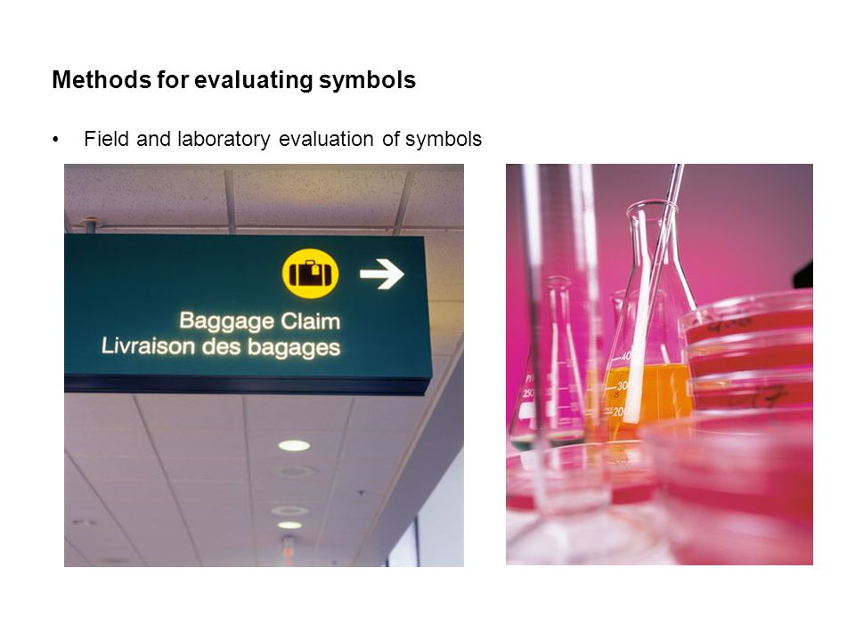Methods for evaluating symbols Field and laboratory evaluation of symbols