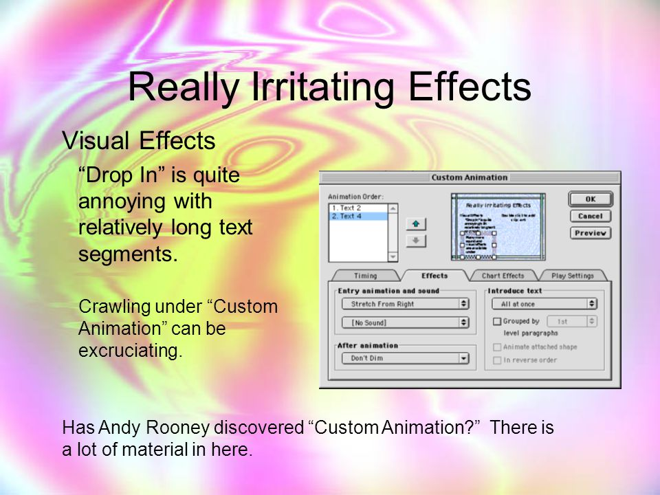 Really Irritating Effects Visual Effects Drop In is quite annoying with relatively long text segments.