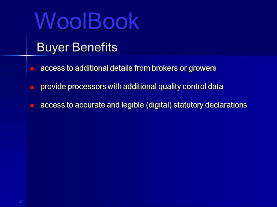20 Buyer Benefits access to additional details from brokers or growers access to additional details from brokers or growers provide processors with ad