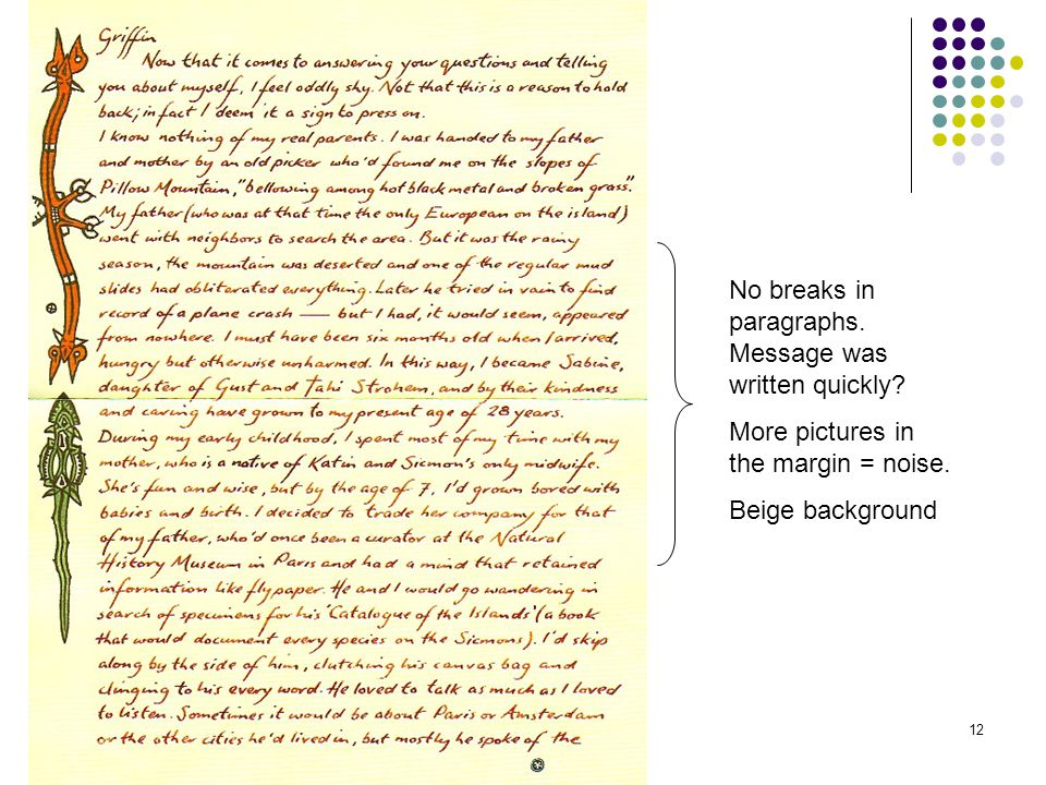 12 No breaks in paragraphs. Message was written quickly? More pictures in the margin = noise. Beige background