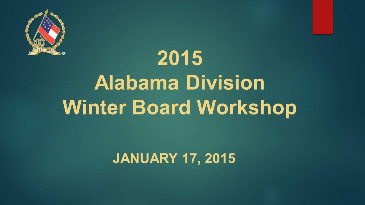 2015 Alabama Division Winter Board Workshop JANUARY 17, 2015