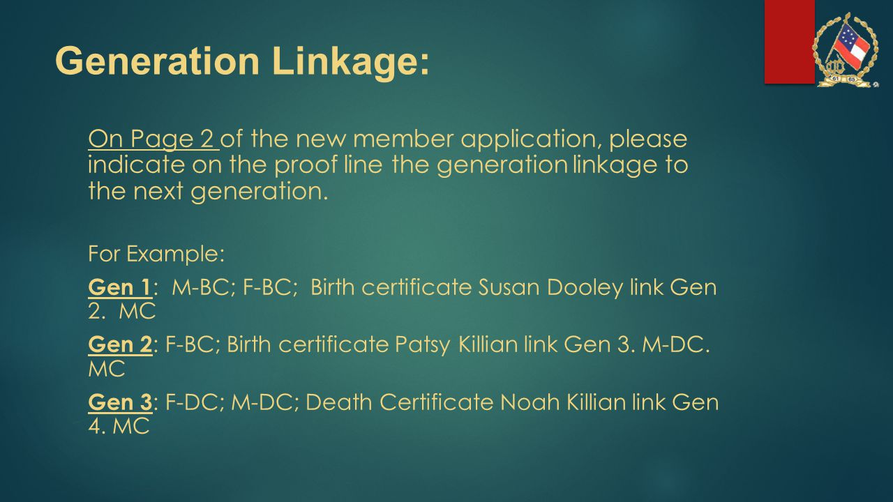 Generation Linkage: On Page 2 of the new member application, please indicate on the proof line the generation linkage to the next generation.