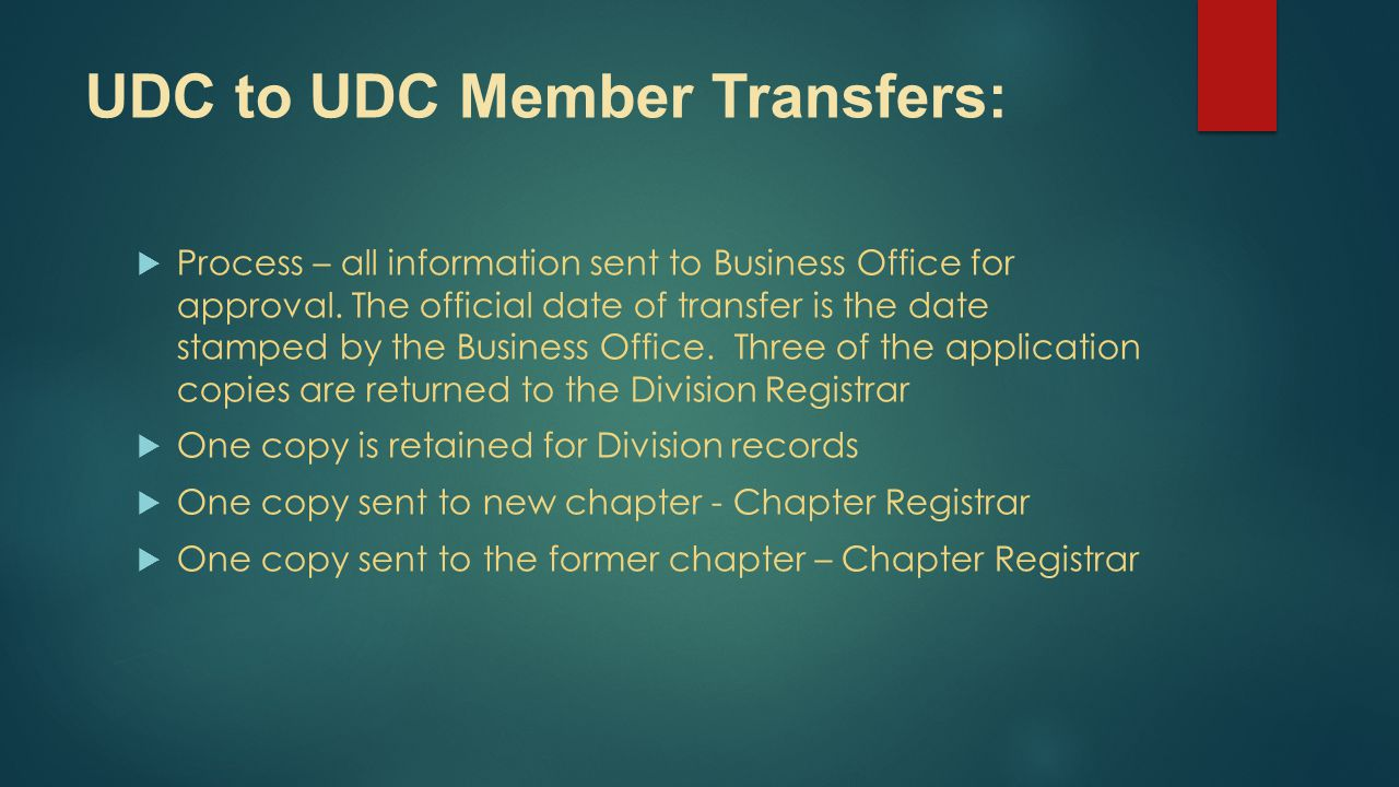 UDC to UDC Member Transfers:  Process – all information sent to Business Office for approval.