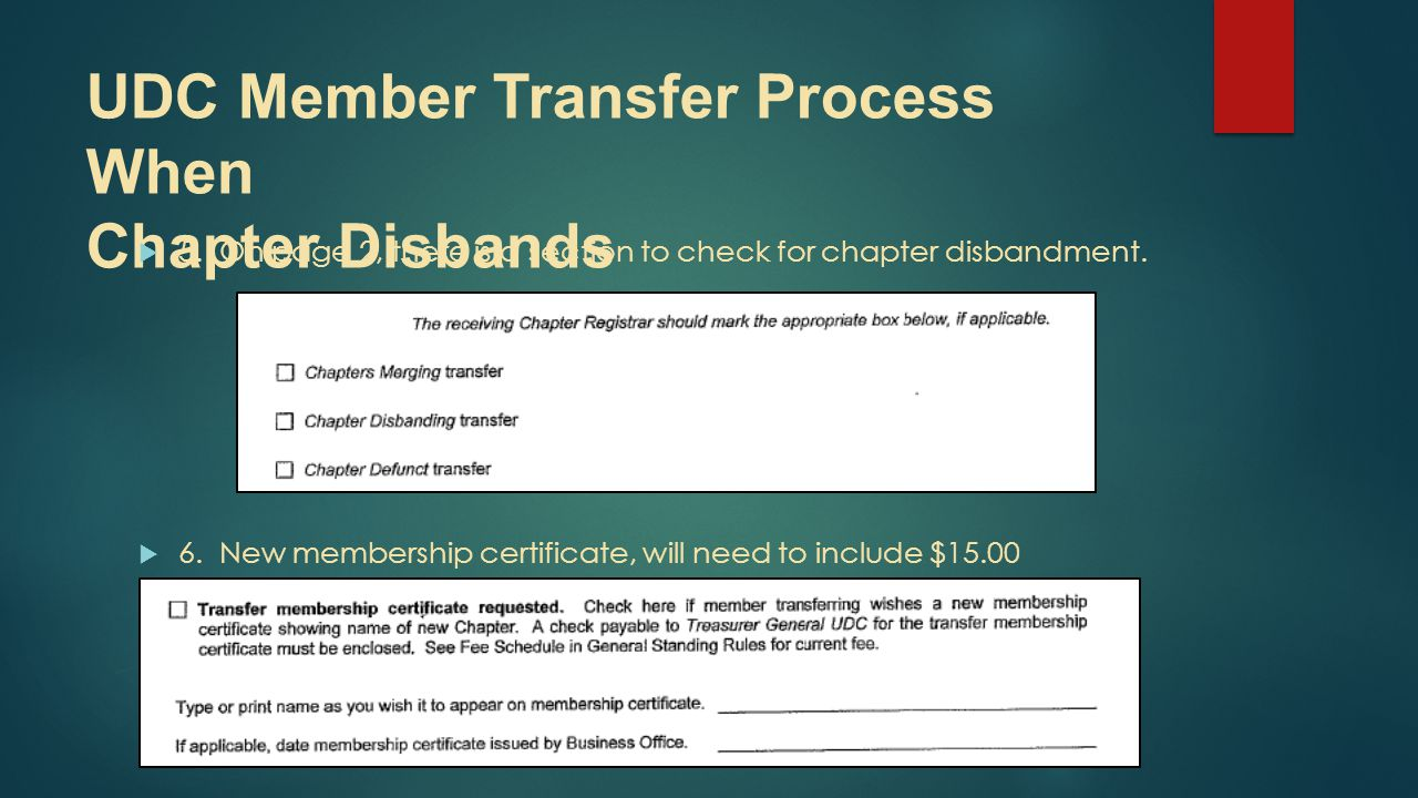 UDC Member Transfer Process When Chapter Disbands  5. On page 2, there is a section to check for chapter disbandment.  6. New membership certificate