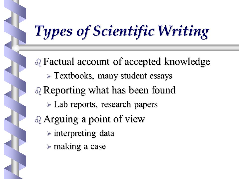 Types of writing b Essays  Extended piece of writing on a single theme  Is in the form of continuous text  In the form of introduction, main section, conclusion b Report  Account of findings from an activity or project (e.g.