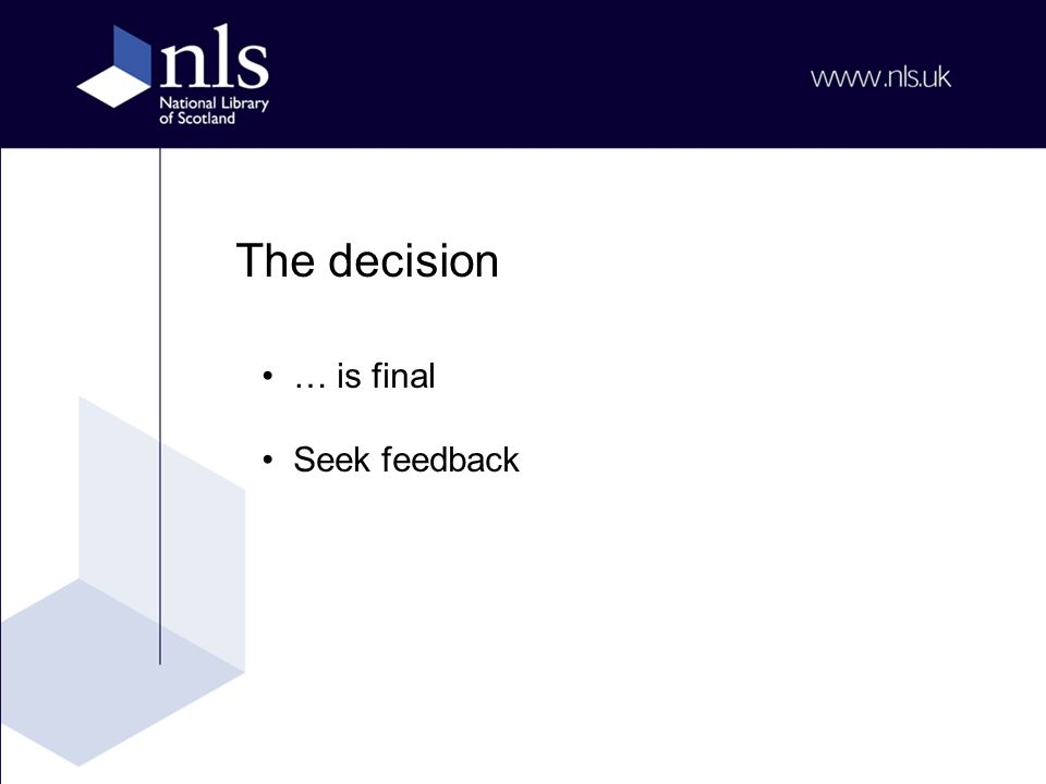 The decision … is final Seek feedback