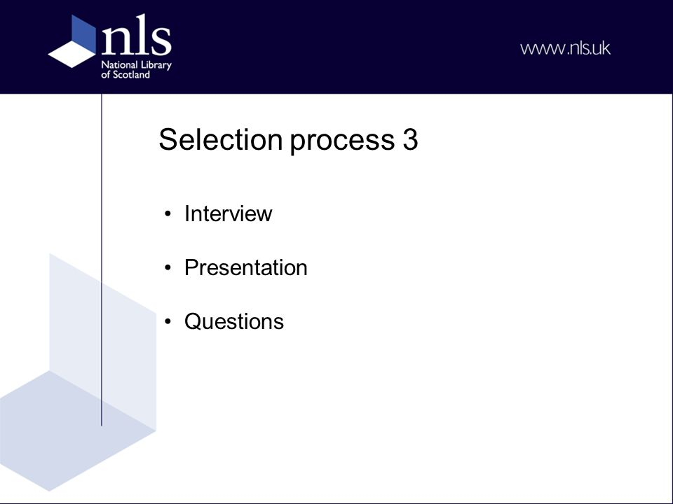 Selection process 3 Interview Presentation Questions