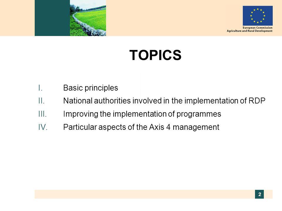 3 Basic principles  Basic management rules  Legal framework 2007-2013 for rural development  The delegation principle