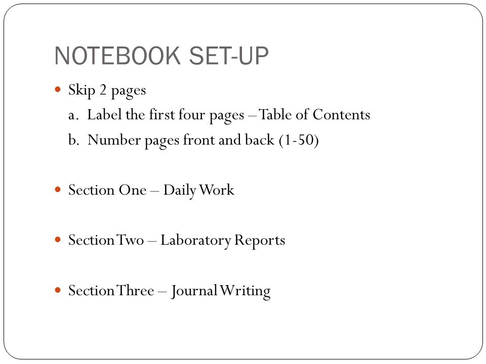NOTEBOOK SET-UP Skip 2 pages a. Label the first four pages – Table of Contents b.