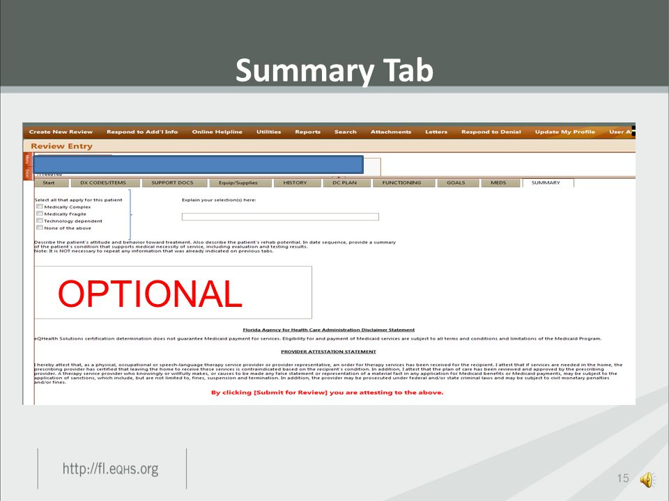 Meds Tab 14  Providers only need to enter medications that will have an impact on the recipient's progress toward treatment goals.