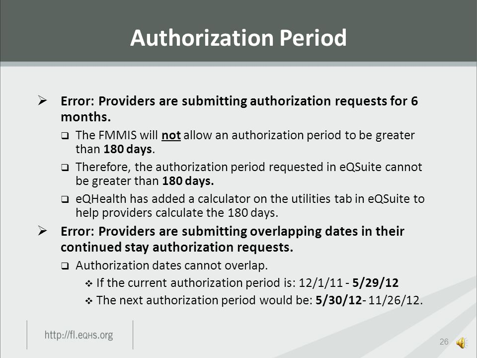  Error: Providers are submitting authorization requests for dates of service when the recipient is not eligible.  An authorization period cannot be