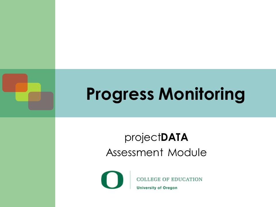 Progress Monitoring project DATA Assessment Module