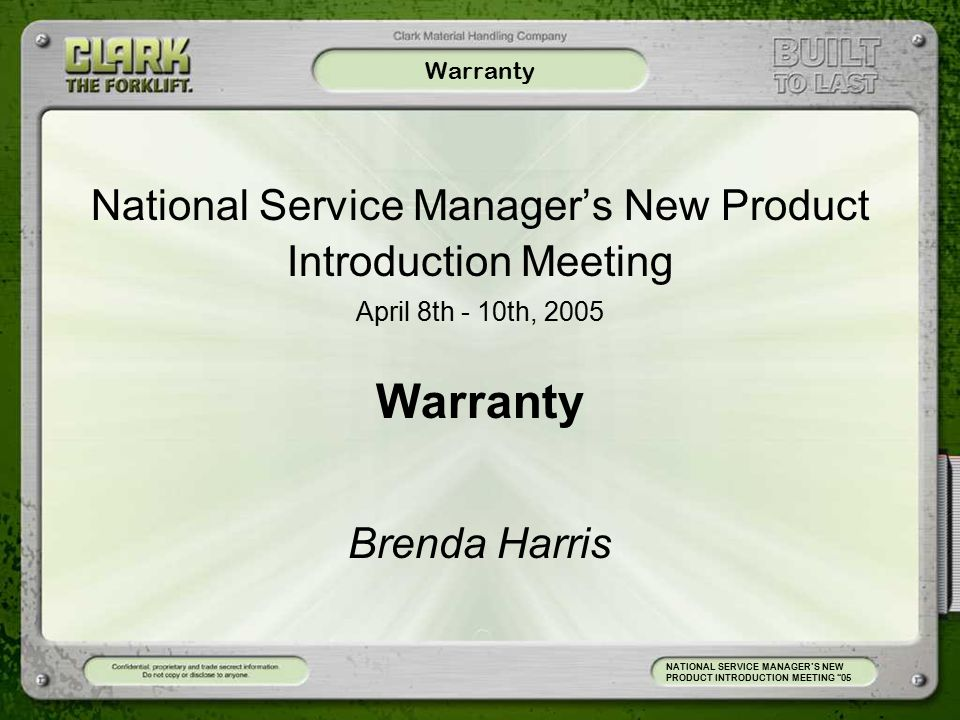 Warranty NATIONAL SERVICE MANAGER'S NEW PRODUCT INTRODUCTION MEETING 05
