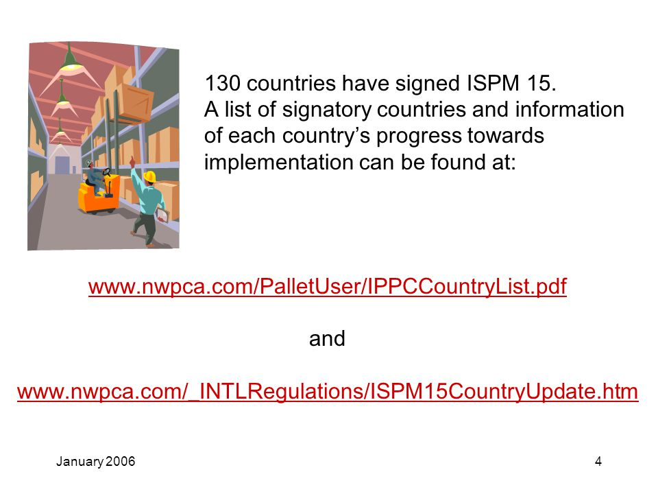 January 20064 130 countries have signed ISPM 15.