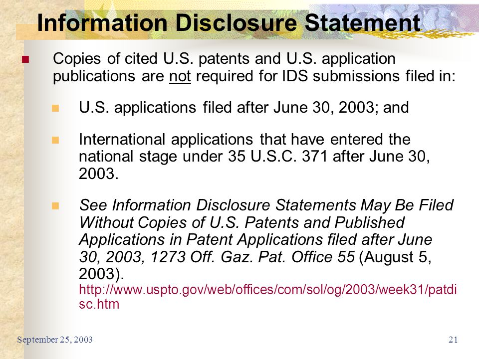 September 25, 200321 Information Disclosure Statement Copies of cited U.S. patents and U.S. application publications are not required for IDS submissi