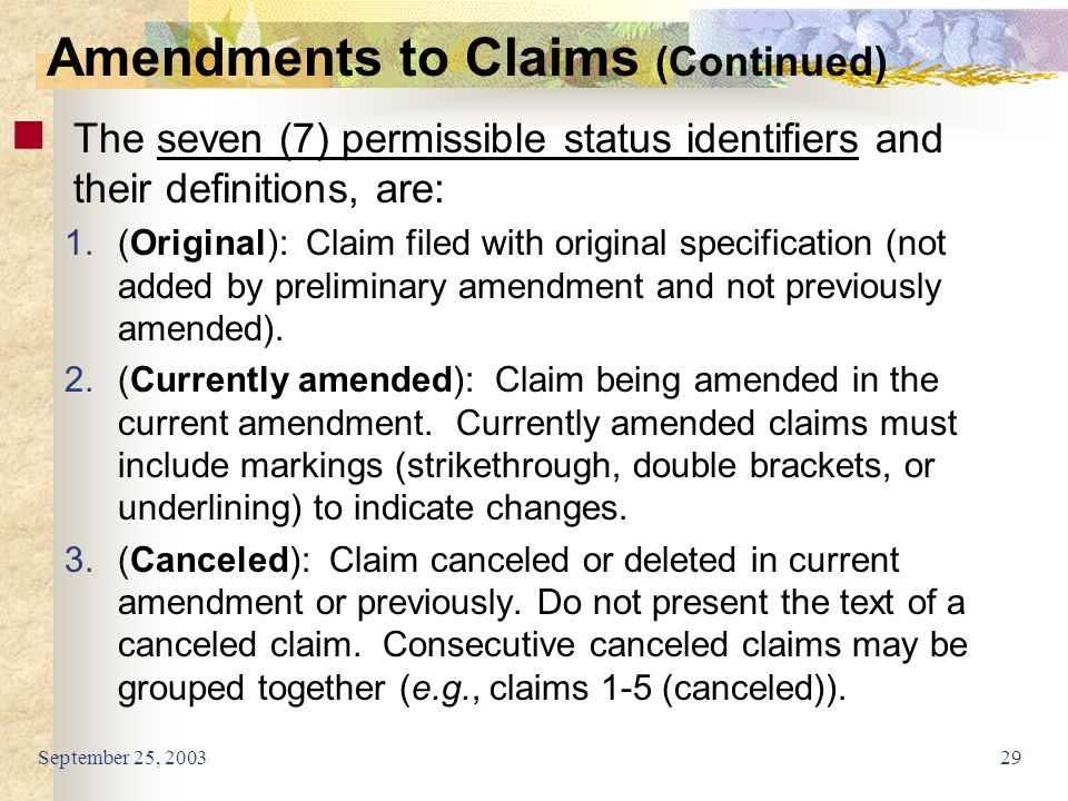 September 25, 200329 The seven (7) permissible status identifiers and their definitions, are: 1.(Original): Claim filed with original specification (n