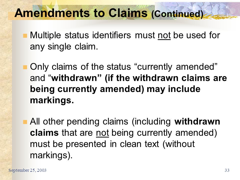 "September 25, 200333 Multiple status identifiers must not be used for any single claim. Only claims of the status ""currently amended"" and ""withdrawn"""
