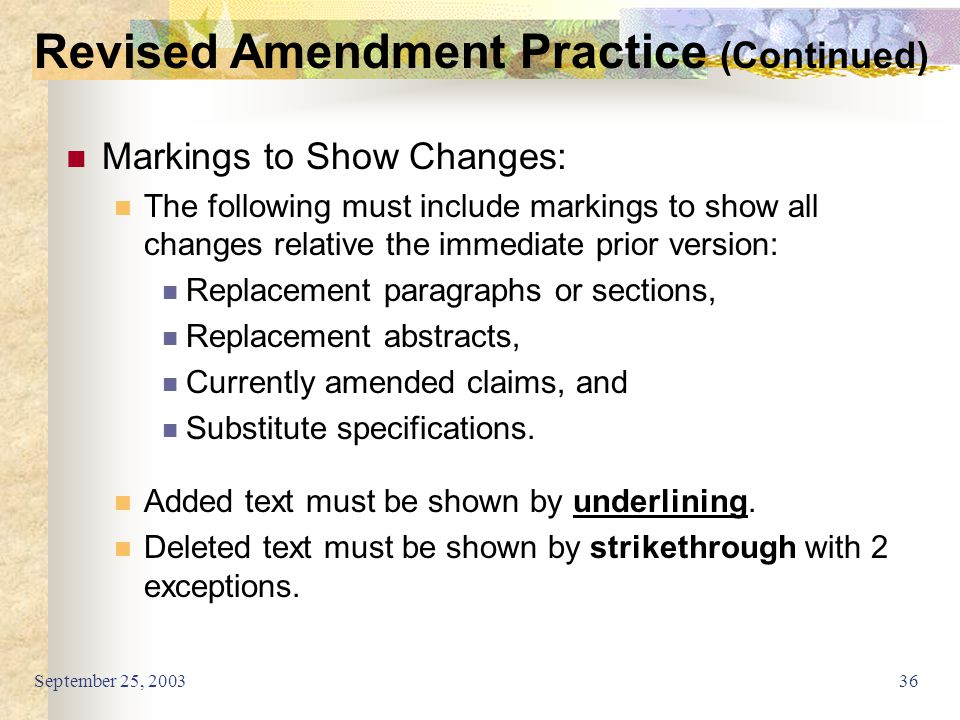 September 25, 200336 Markings to Show Changes: The following must include markings to show all changes relative the immediate prior version: Replaceme